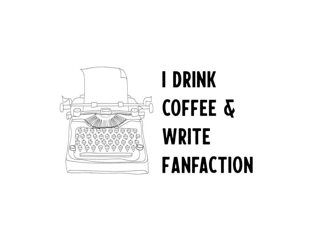 I drink coffee and write fan fiction. reading themed designs for merch and t-shirts.