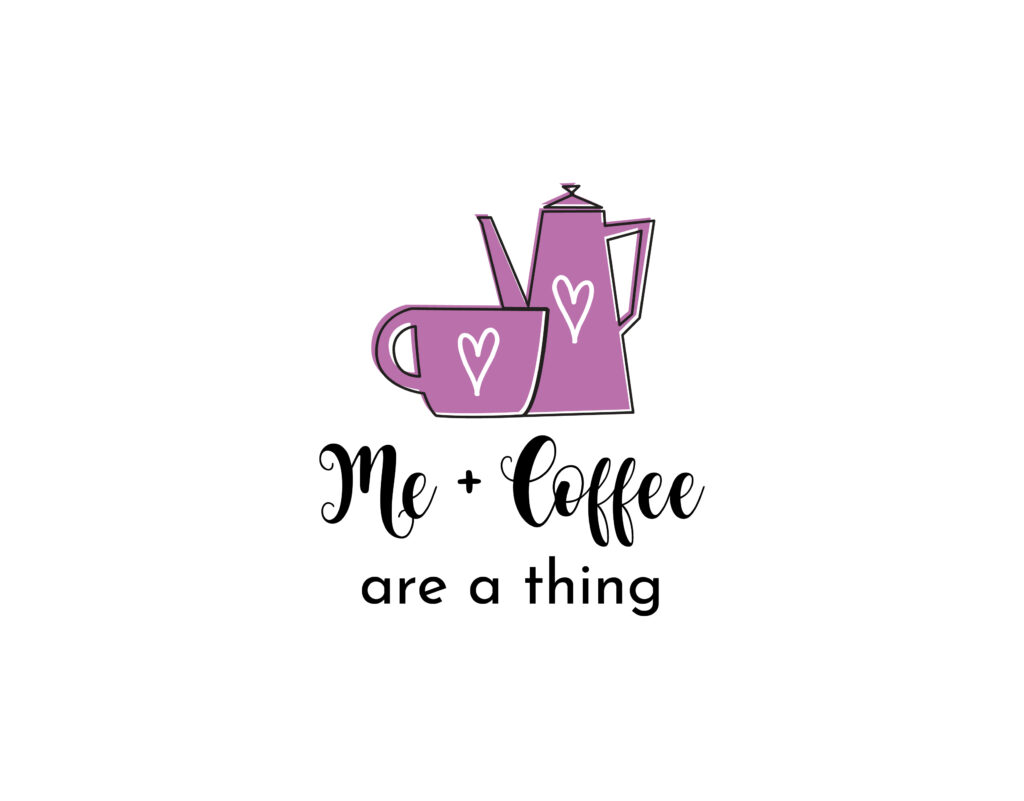 Me and Coffee are a thing t-shirt and merch design