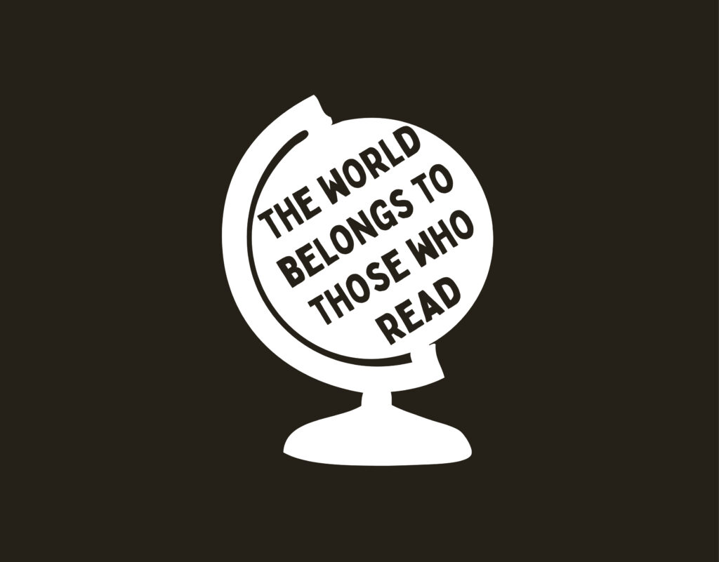 The world belongs to those who read. reading themed designs for merch and t-shirts.